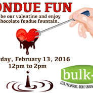 THIS SATURDAY: Fondue Fun @ Bulk It – February 13, 2016