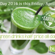 Earth Day 2016 – All Green Drinks 50% OFF!