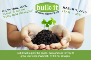 Grow some LUCK! Plant and Grow Your Own Shamrock Event @ Bulk It